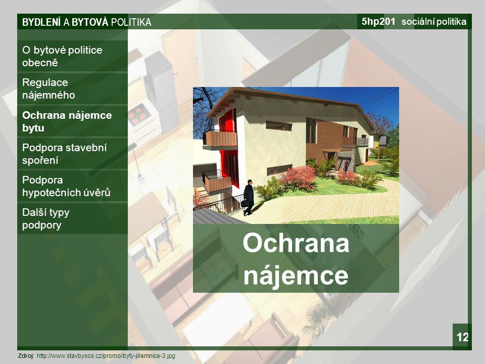BYDLENÍ A BYTOVÁ POLITIKA 5hp201 sociální politika 12 O bytové politice obecně Regulace nájemného Ochrana nájemce bytu Podpora stavební spoření Podpor