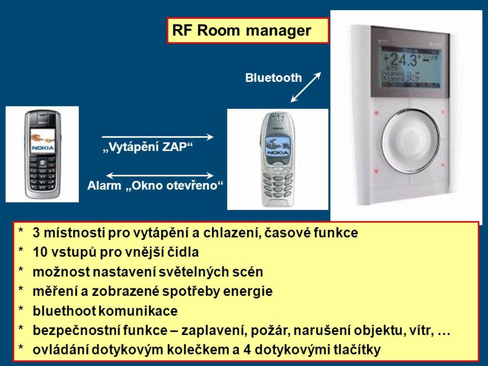 """RF Room manager *3 místnosti pro vytápění a chlazení, časové funkce *10 vstupů pro vnější čidla *možnost nastavení světelných scén *měření a zobrazené spotřeby energie *bluethoot komunikace *bezpečnostní funkce – zaplavení, požár, narušení objektu, vítr, … * ovládání dotykovým kolečkem a 4 dotykovými tlačítky Alarm """"Okno otevřeno Bluetooth """"Vytápění ZAP"""