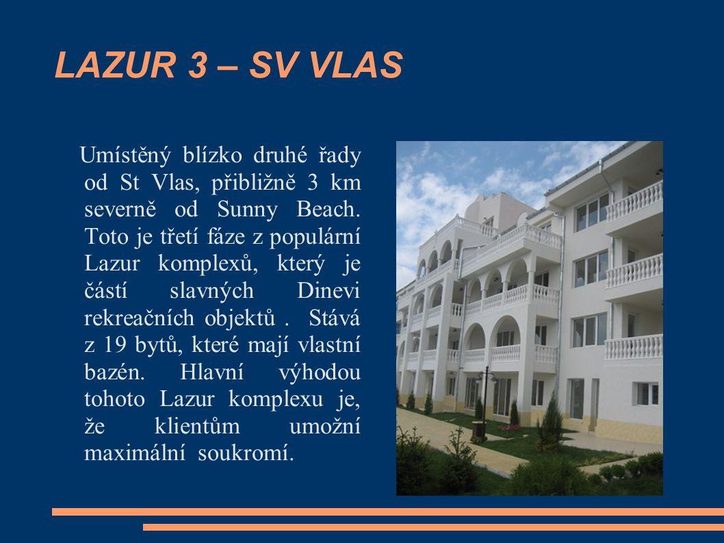 LAZUR 3 – SV VLAS Umístěný blízko druhé řady od St Vlas, přibližně 3 km severně od Sunny Beach. Toto je třetí fáze z populární Lazur komplexů, který j