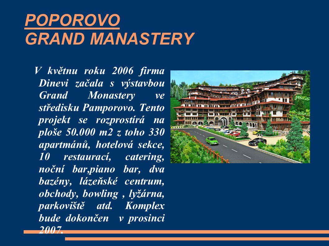 POPOROVO GRAND MANASTERY V květnu roku 2006 firma Dinevi začala s výstavbou Grand Monastery ve středisku Pamporovo. Tento projekt se rozprostírá na pl