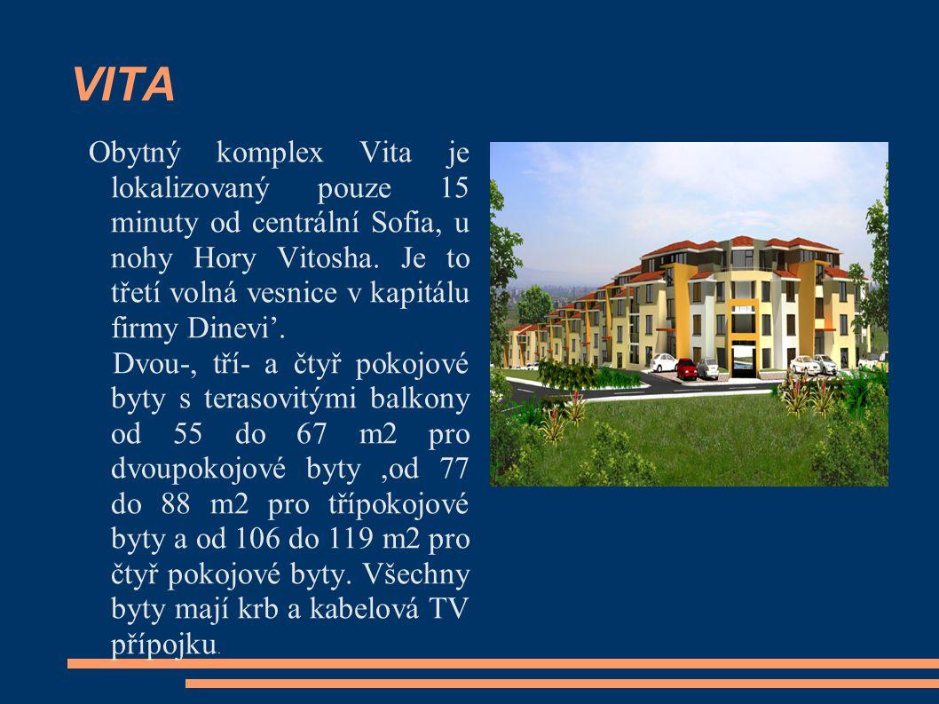 VITA Obytný komplex Vita je lokalizovaný pouze 15 minuty od centrální Sofia, u nohy Hory Vitosha. Je to třetí volná vesnice v kapitálu firmy Dinevi'.
