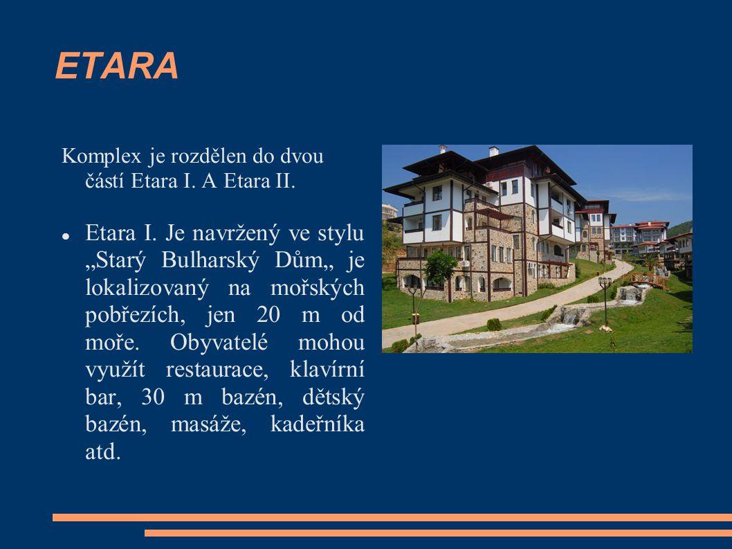 """ETARA Komplex je rozdělen do dvou částí Etara I. A Etara II. Etara I. Je navržený ve stylu """"Starý Bulharský Dům"""" je lokalizovaný na mořských pobřezích"""