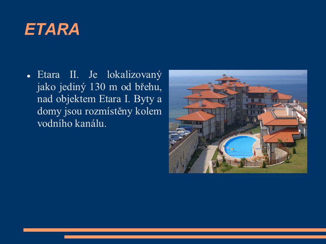 ETARA Etara II. Je lokalizovaný jako jediný 130 m od břehu, nad objektem Etara I. Byty a domy jsou rozmístěny kolem vodního kanálu.
