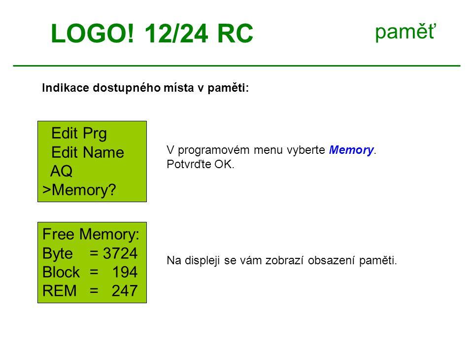 paměť Indikace dostupného místa v paměti: LOGO. 12/24 RC Edit Prg Edit Name AQ >Memory.