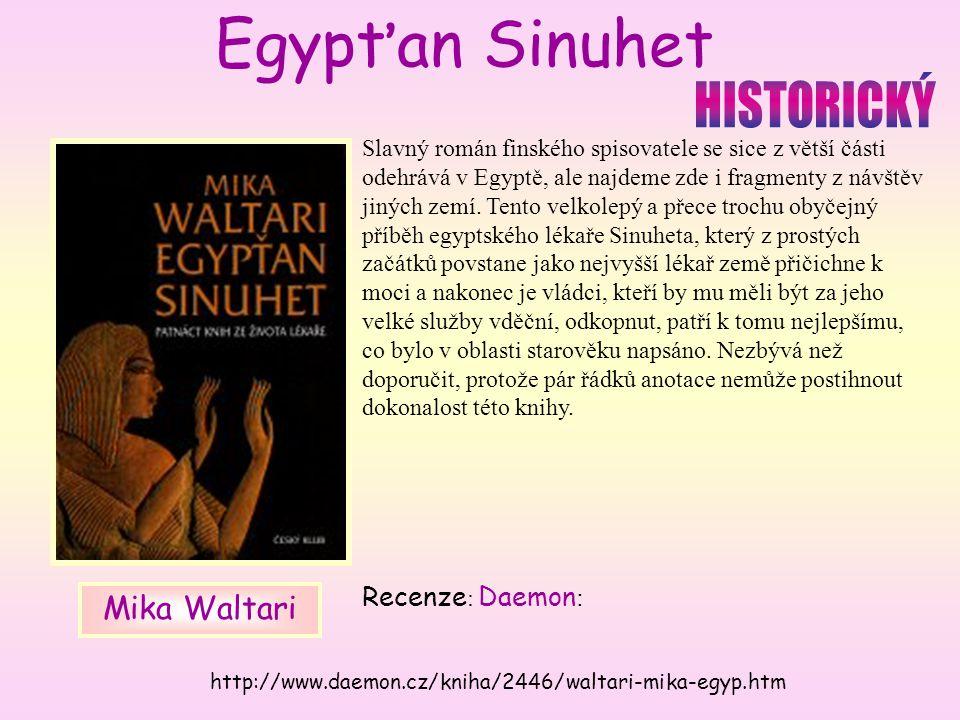 Egypťan Sinuhet Slavný román finského spisovatele se sice z větší části odehrává v Egyptě, ale najdeme zde i fragmenty z návštěv jiných zemí.