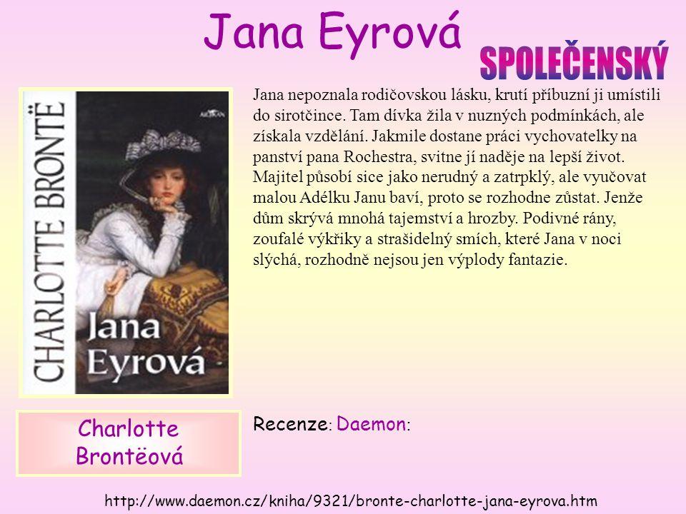 Jana nepoznala rodičovskou lásku, krutí příbuzní ji umístili do sirotčince.