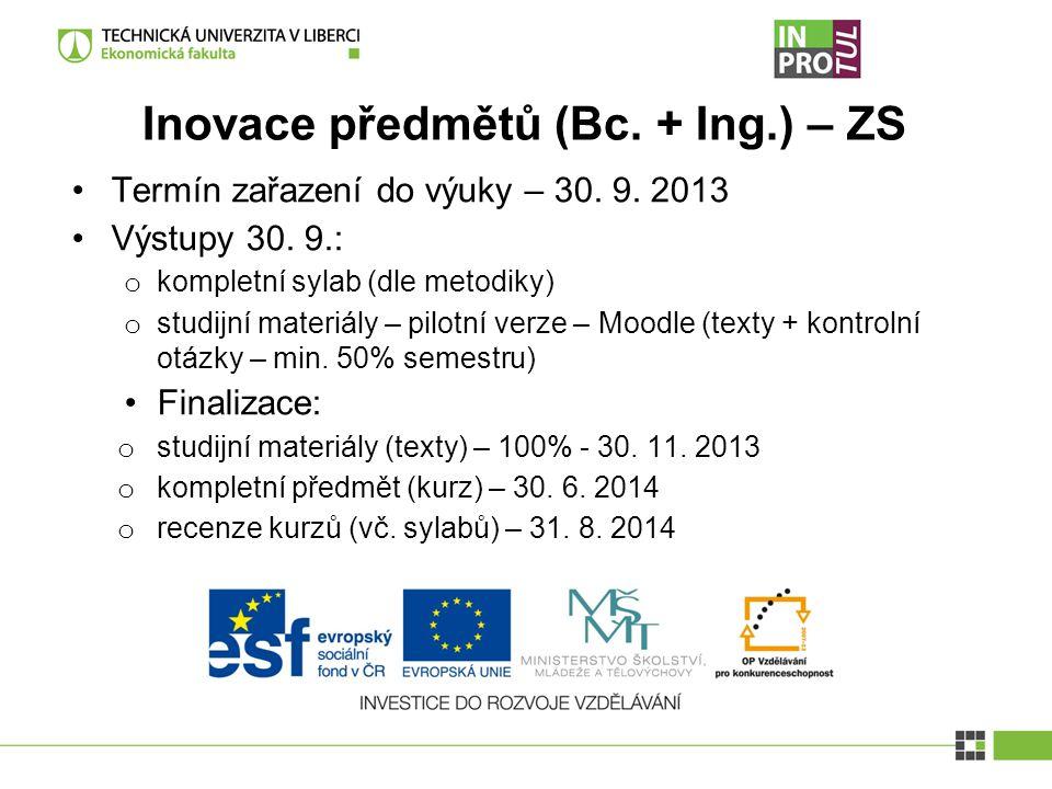 Inovace předmětů (Bc.) - LS Termín zařazení do výuky – 17.