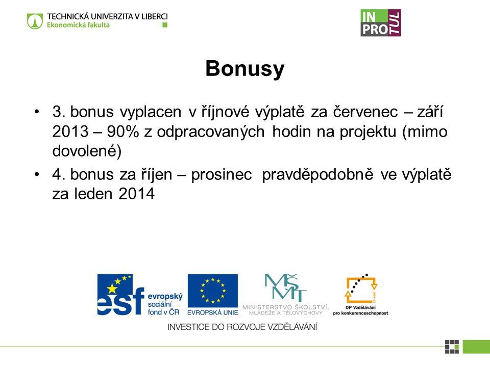 Bonusy 3. bonus vyplacen v říjnové výplatě za červenec – září 2013 – 90% z odpracovaných hodin na projektu (mimo dovolené) 4. bonus za říjen – prosine