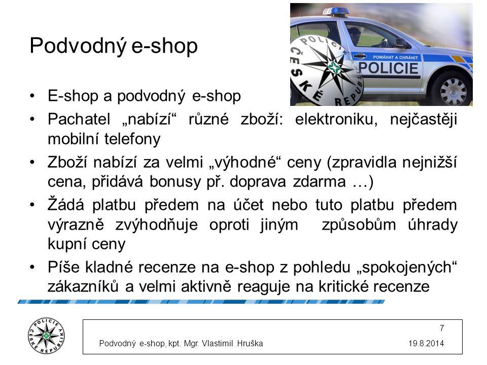 """Podvodný e-shop E-shop a podvodný e-shop Pachatel """"nabízí"""" různé zboží: elektroniku, nejčastěji mobilní telefony Zboží nabízí za velmi """"výhodné"""" ceny"""