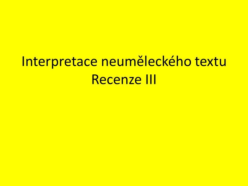Interpretace neuměleckého textu Recenze III