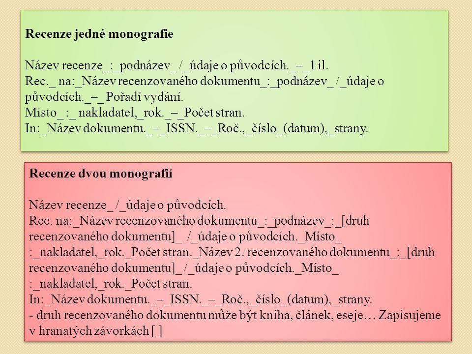 Recenze jedné monografie Název recenze_:_podnázev_ /_údaje o původcích._–_1 il. Rec._ na:_Název recenzovaného dokumentu_:_podnázev_ /_údaje o původcíc