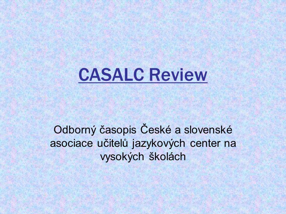 CASALC Review Odborný časopis České a slovenské asociace učitelů jazykových center na vysokých školách