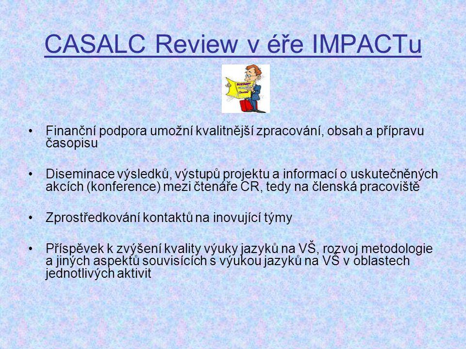 CASALC Review v éře IMPACTu Finanční podpora umožní kvalitnější zpracování, obsah a přípravu časopisu Diseminace výsledků, výstupů projektu a informac