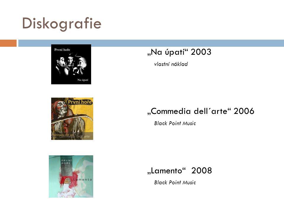 "Diskografie ""Na úpatí"" 2003 vlastní náklad ""Commedia dell´arte"" 2006 Black Point Music ""Lamento"" 2008 Black Point Music"