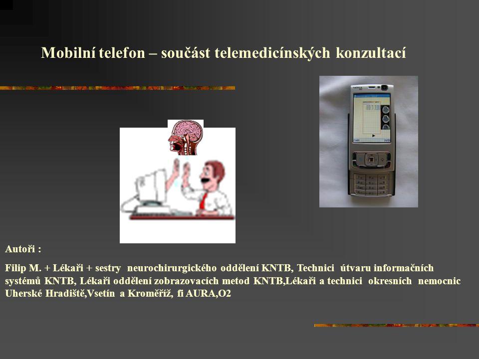 Současné využití telemedicínských aplikací na neurochirurgickém pracovišti KNTB Zlín 1.Telekomunikační sít - vybudovaná duben 2006 ( PACS ) mezi KNTB Zlín a regionálními nemocnicemi ( Uh.Hradiště,Vsetín, Kroměříž ) posílání CT scanů rychlost 100 MB/s 2.Konzultační síť mimo pracoviště – homeworking A.