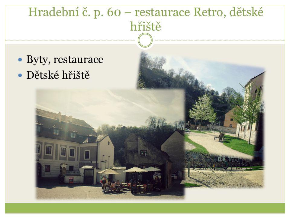 Hradební č. p. 60 – restaurace Retro, dětské hřiště Byty, restaurace Dětské hřiště