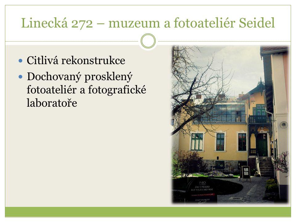 Linecká 272 – muzeum a fotoateliér Seidel Citlivá rekonstrukce Dochovaný prosklený fotoateliér a fotografické laboratoře