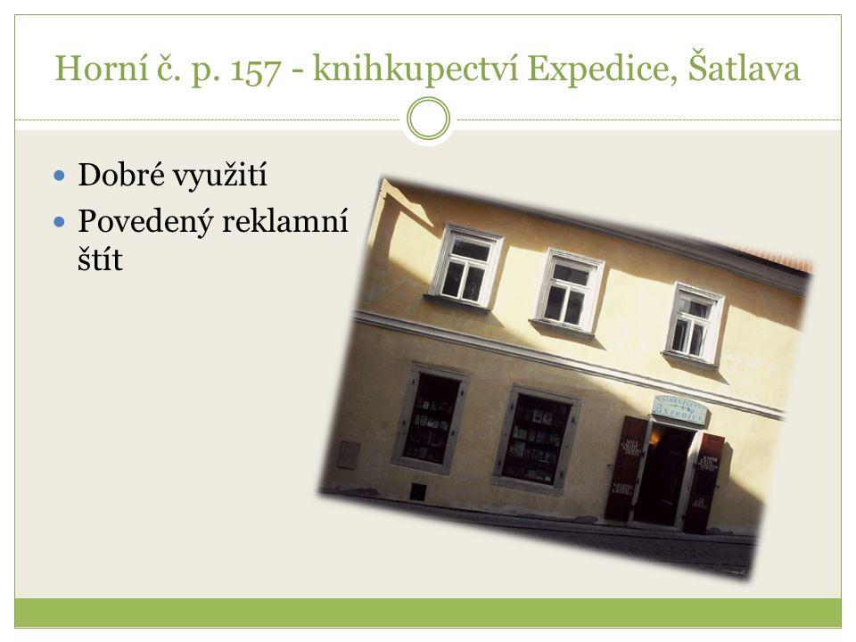 Horní č. p. 157 - knihkupectví Expedice, Šatlava Dobré využití Povedený reklamní štít