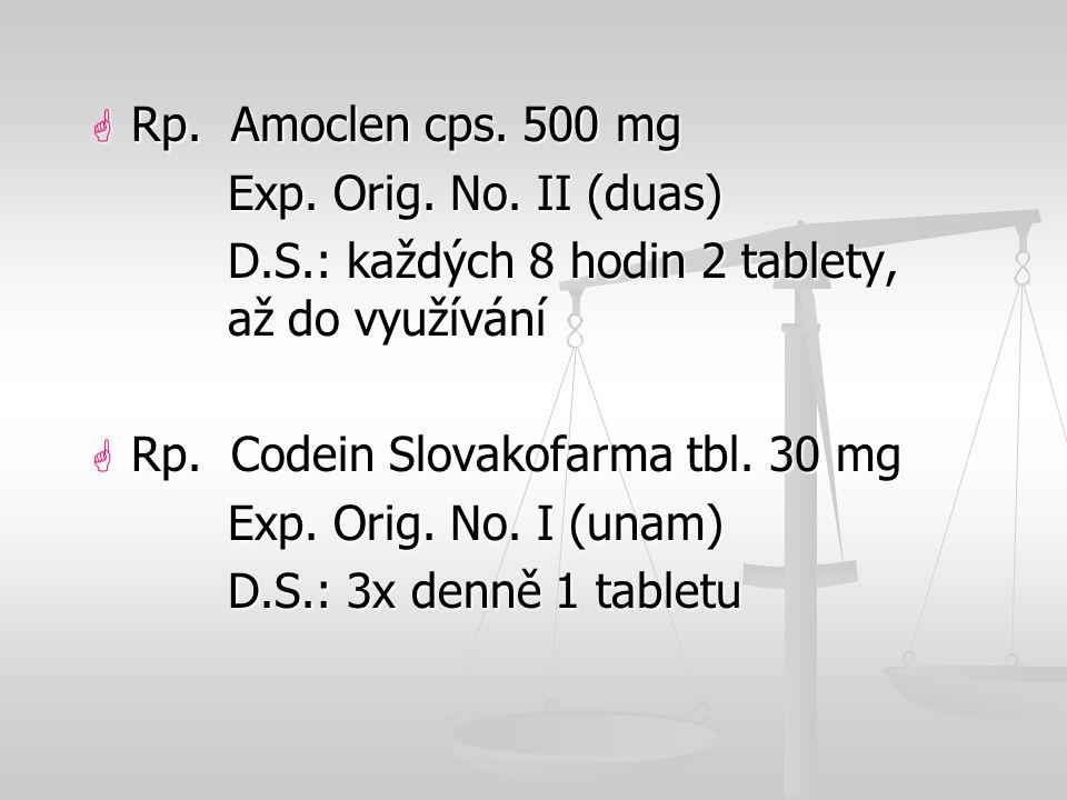  Rp. Amoclen cps. 500 mg Exp. Orig. No. II (duas) Exp. Orig. No. II (duas) D.S.: každých 8 hodin 2 tablety, až do využívání D.S.: každých 8 hodin 2 t