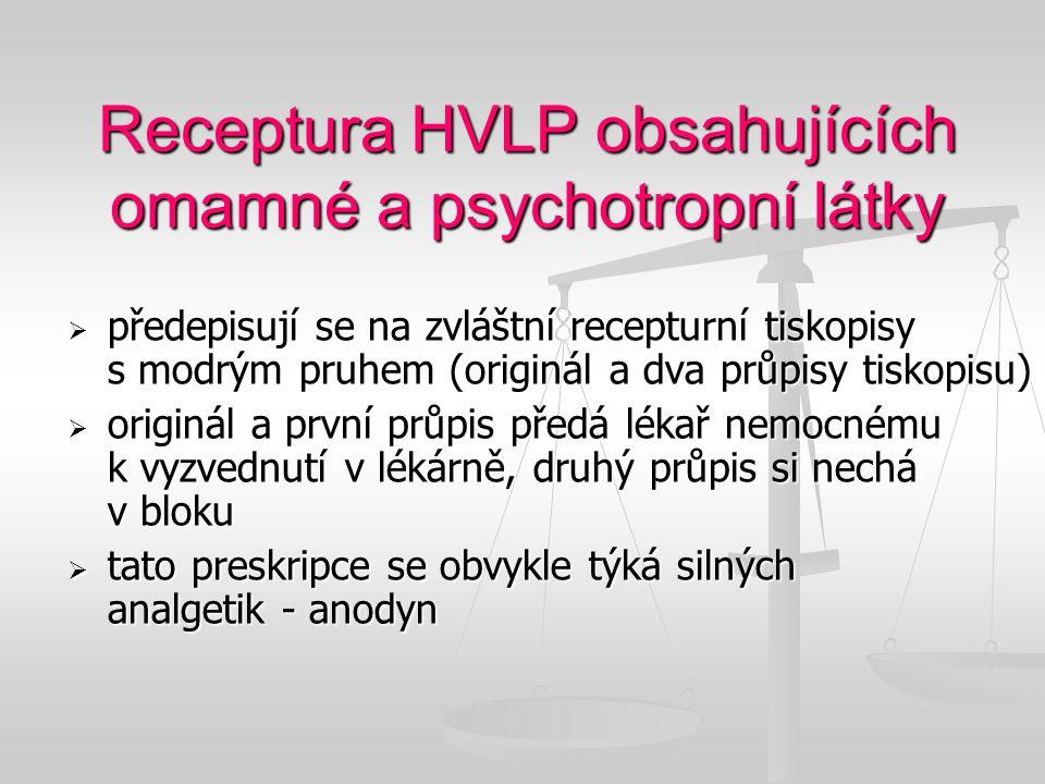 Receptura HVLP obsahujících omamné a psychotropní látky  předepisují se na zvláštní recepturní tiskopisy s modrým pruhem (originál a dva průpisy tisk