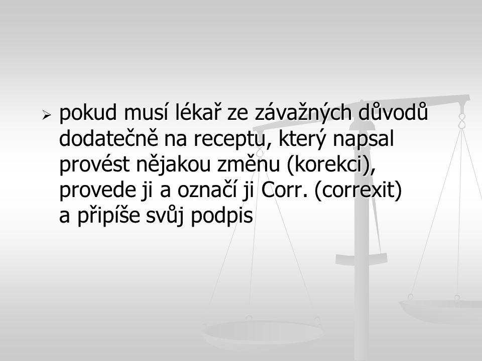Doba platnosti receptu  Rp.vystavené LSPP platí nejdéle následující den  Rp.