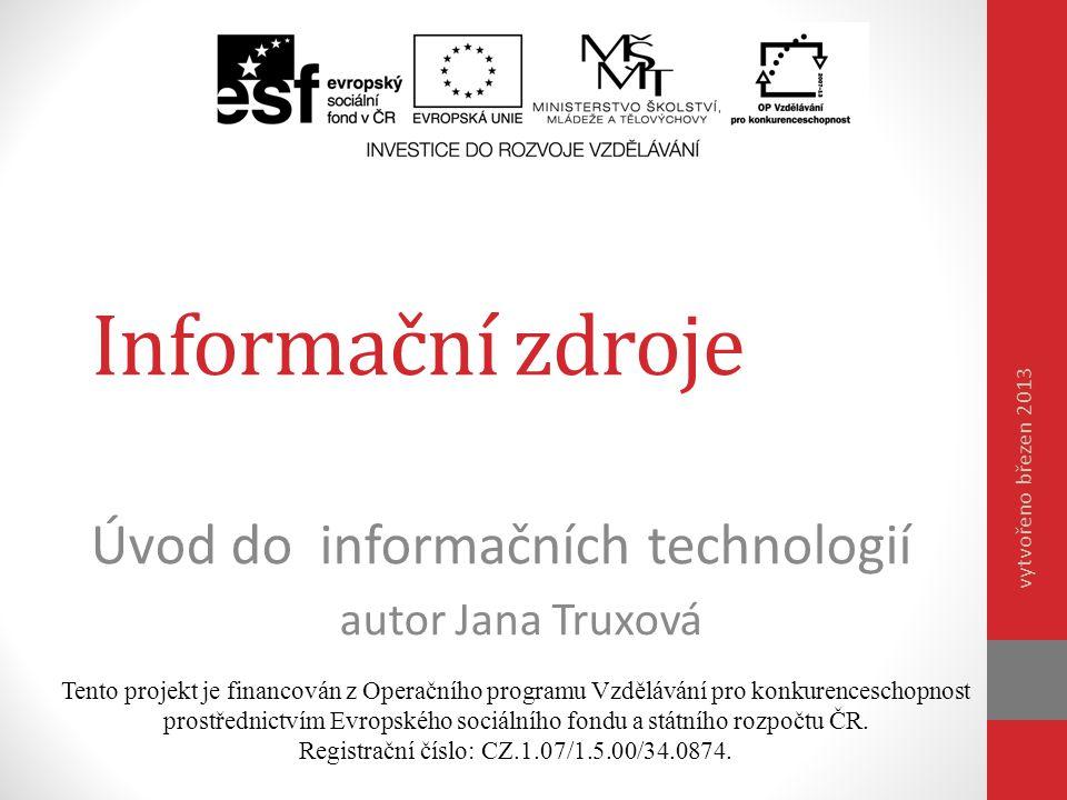Obsah  informační zdroje  knihovny  webový vyhledávač  kvalita informačního zdroje  kvalita vědeckých informací  kritický přístup k infor- macím  metadata  digitalizace  virtuální realita  otázky k opakování  domácí příprava  zdroje 2