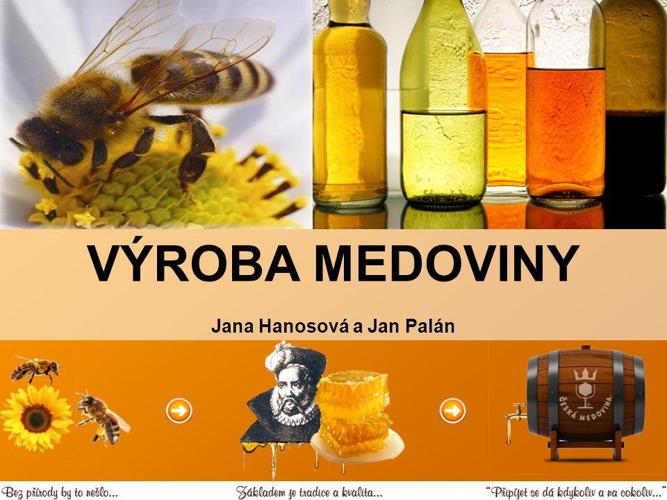VÝROBA MEDOVINY Jana Hanosová a Jan Palán