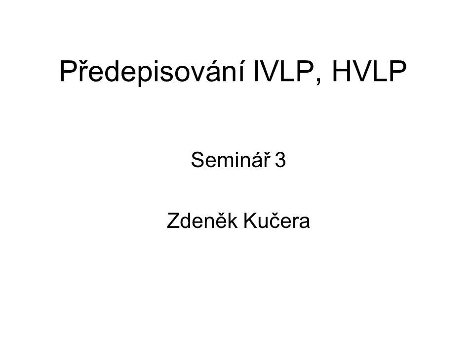 Předepisování IVLP, HVLP Seminář 3 Zdeněk Kučera