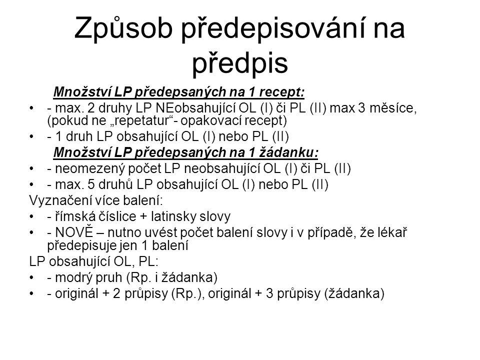 Způsob předepisování na předpis Množství LP předepsaných na 1 recept: - max.