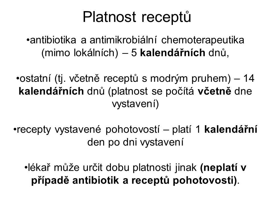 Platnost receptů antibiotika a antimikrobiální chemoterapeutika (mimo lokálních) – 5 kalendářních dnů, ostatní (tj.