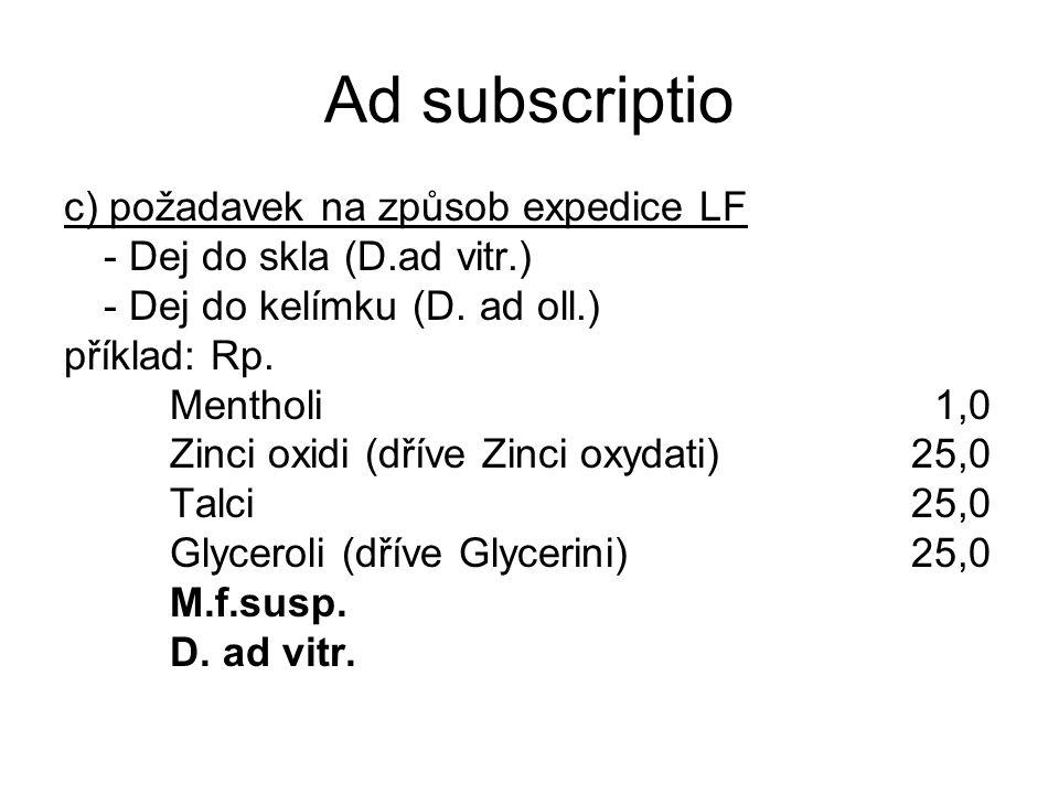 Ad subscriptio c) požadavek na způsob expedice LF - Dej do skla (D.ad vitr.) - Dej do kelímku (D.