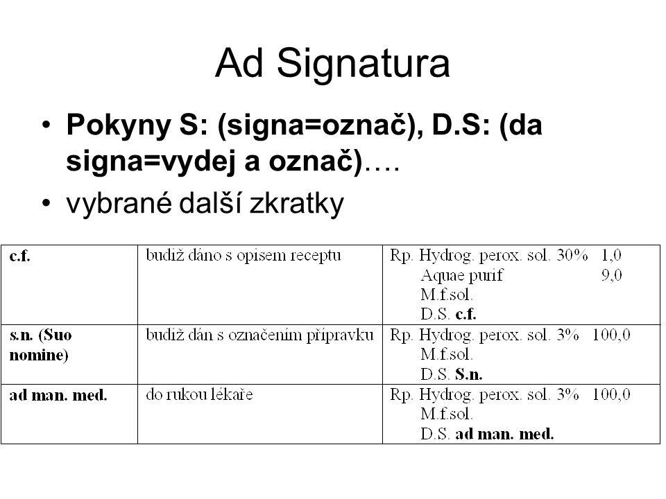 Ad Signatura Pokyny S: (signa=označ), D.S: (da signa=vydej a označ)…. vybrané další zkratky