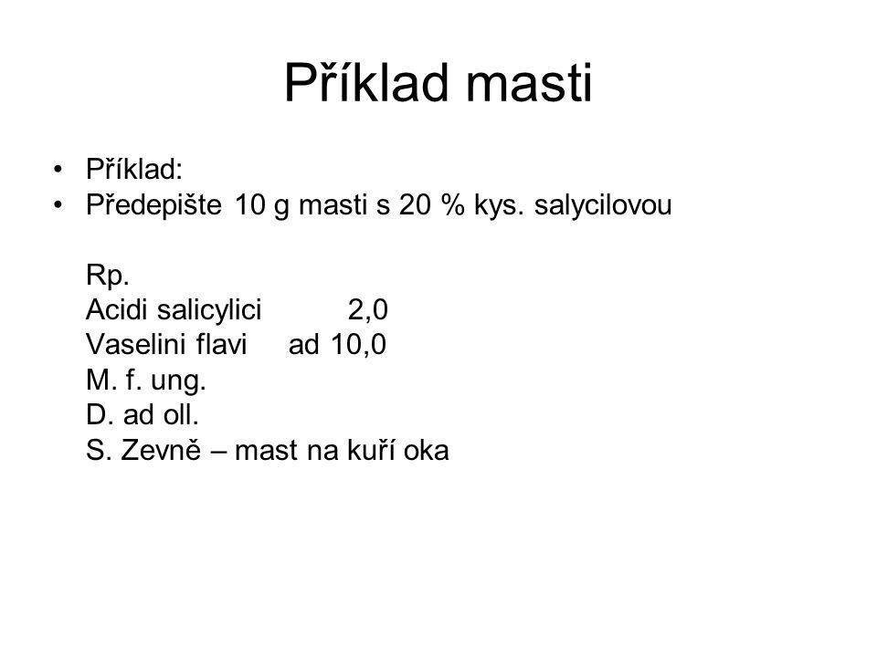Příklad masti Příklad: Předepište 10 g masti s 20 % kys.
