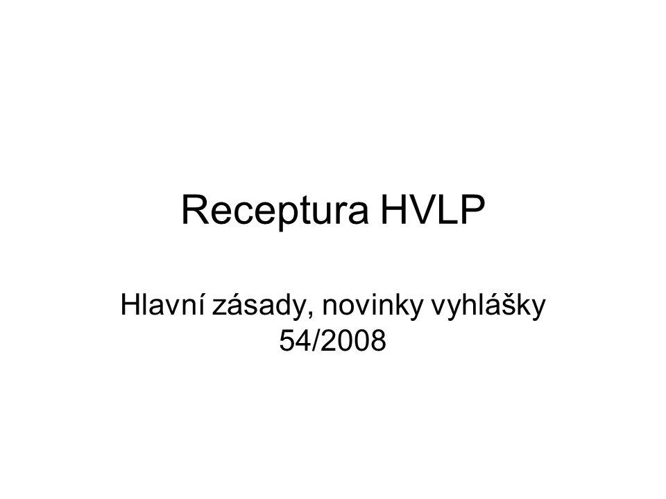 Receptura HVLP Hlavní zásady, novinky vyhlášky 54/2008