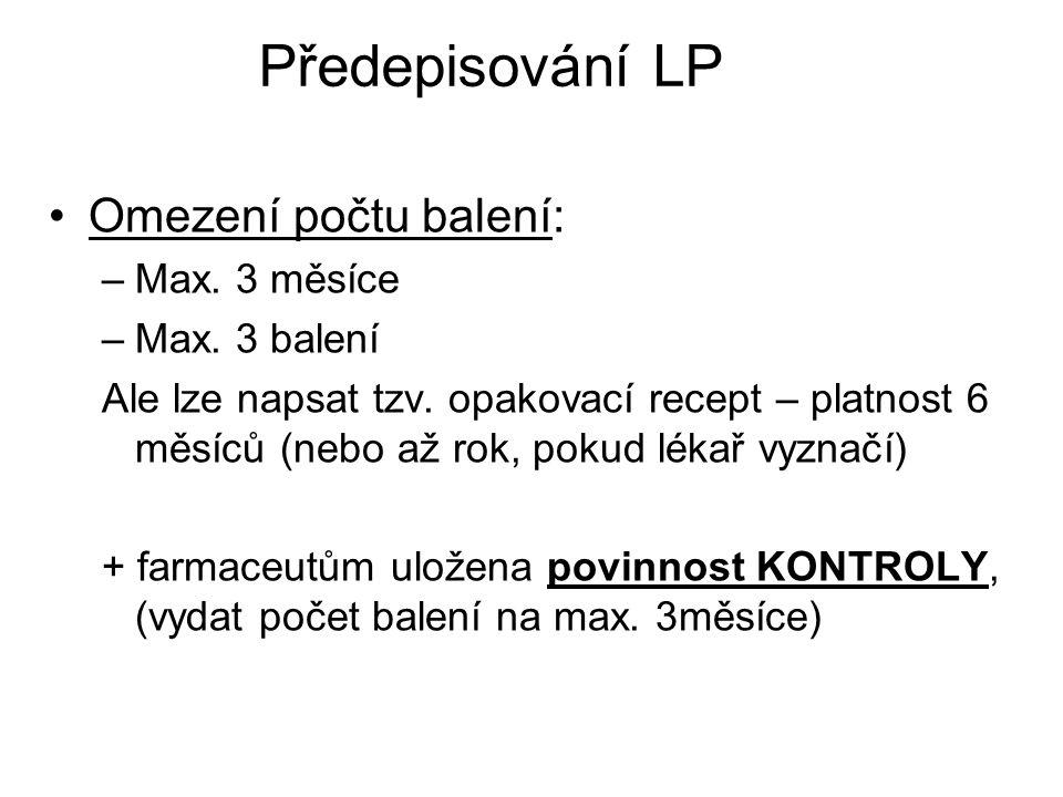 Předepisování LP Omezení počtu balení: –Max.3 měsíce –Max.