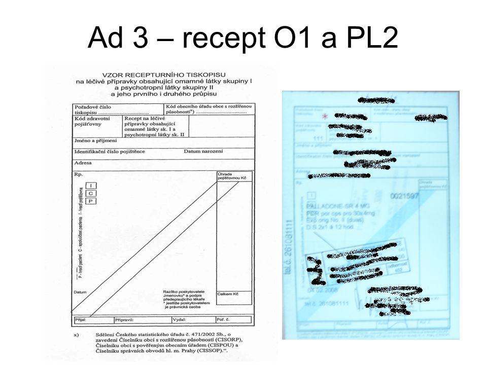 Ad 3 – recept O1 a PL2