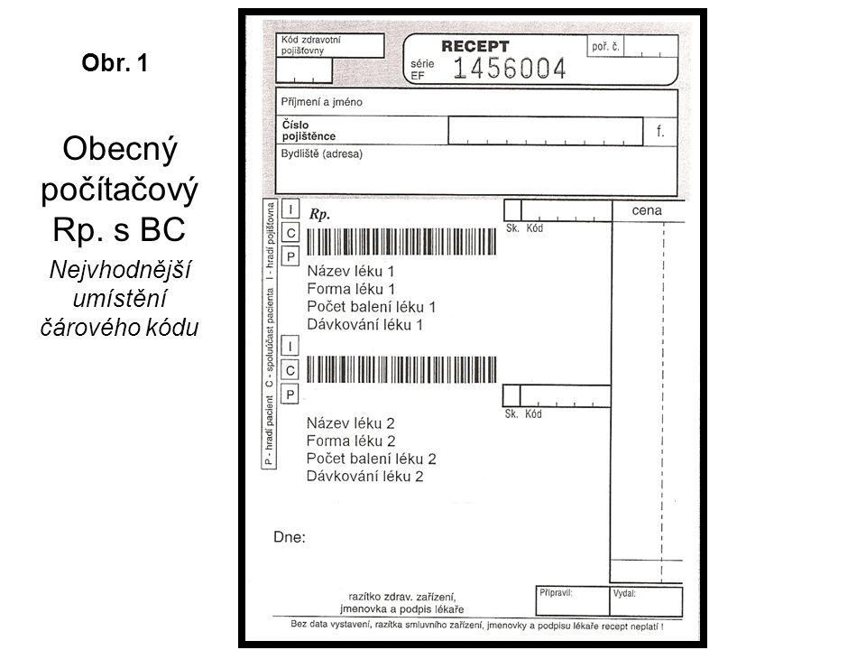 Obecný počítačový Rp. s BC Nejvhodnější umístění čárového kódu Obr. 1