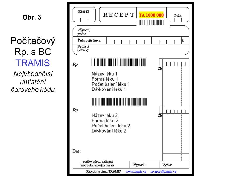 Počítačový Rp. s BC TRAMIS Nejvhodnější umístění čárového kódu Obr. 3