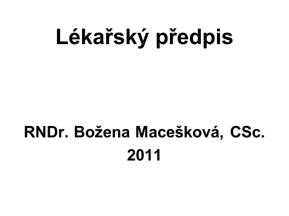 Lékařský předpis RNDr. Božena Macešková, CSc. 2011