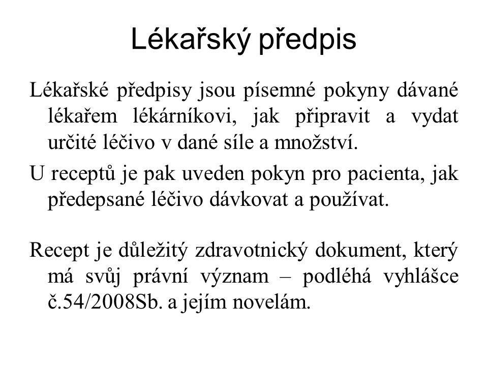 Lékařský předpis Recepty –Na LP s obsahem návykových látek (OL I., PL II.) slouží i pro předepisování OL I.