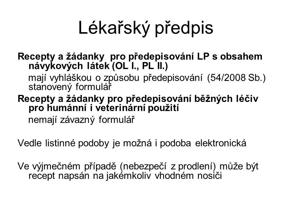 Lékařský předpis Recepty a žádanky pro předepisování LP s obsahem návykových látek (OL I., PL II.) mají vyhláškou o způsobu předepisování (54/2008 Sb.