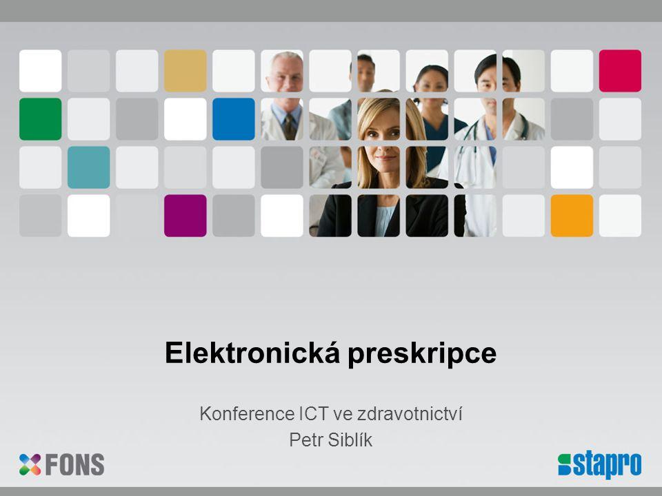 Koncepce eHealt v ČR Koncepce eHealth má jako celek –přispět k lepšímu zdraví občanů, –má zvýšit bezpečí a informovanost pacientů a –zvyšovat kvalitu i efektivitu poskytování zdravotních služeb Zavedení elektronické preskripce je jedním z klíčových záměrů MZd ČR v oblasti elektronizace zdravotnictví
