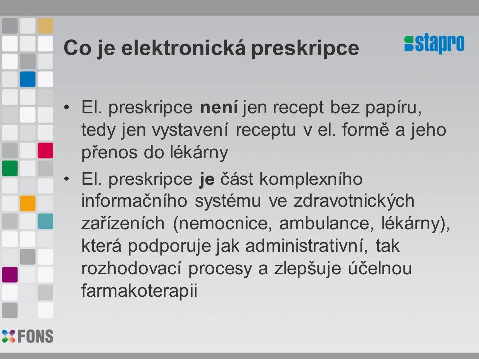 Co je elektronická preskripce El. preskripce není jen recept bez papíru, tedy jen vystavení receptu v el. formě a jeho přenos do lékárny El. preskripc