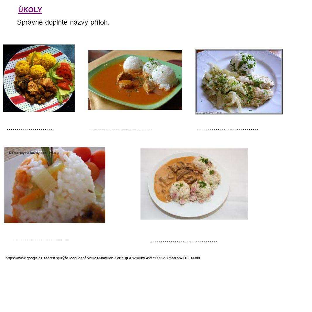 https://www.google.cz/search?q=rýže+ochucená&hl=cs&bav=on.2,or.r_qf.&bvm=bv.45175338,d.Yms&biw=1001&bih ÚKOLY Správně doplňte názvy příloh............