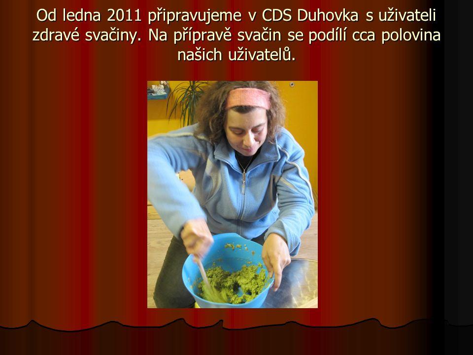 Od ledna 2011 připravujeme v CDS Duhovka s uživateli zdravé svačiny. Na přípravě svačin se podílí cca polovina našich uživatelů.