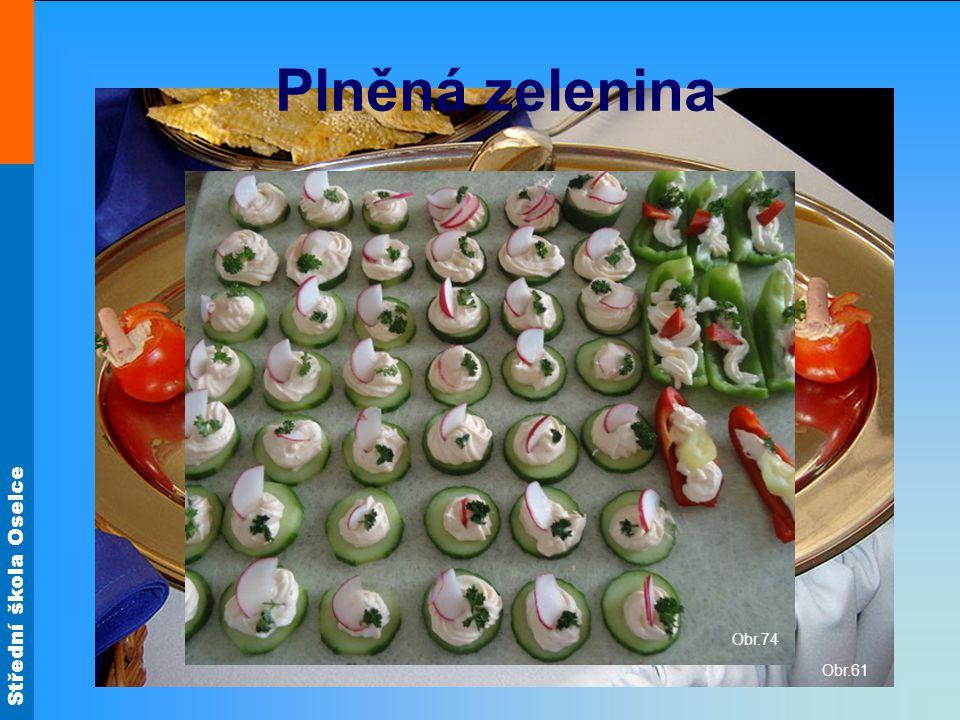 Střední škola Oselce Obr.61 Obr.74 Plněná zelenina