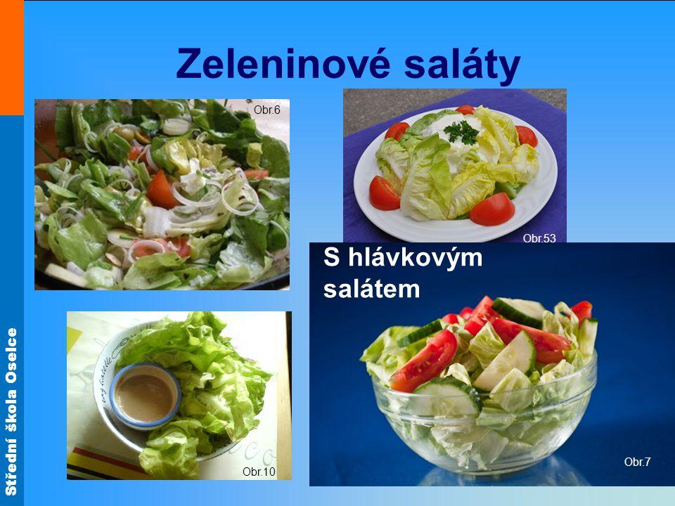 Střední škola Oselce Obr.53 Obr.7 Zeleninové saláty S hlávkovým salátem Obr.6 Obr.10