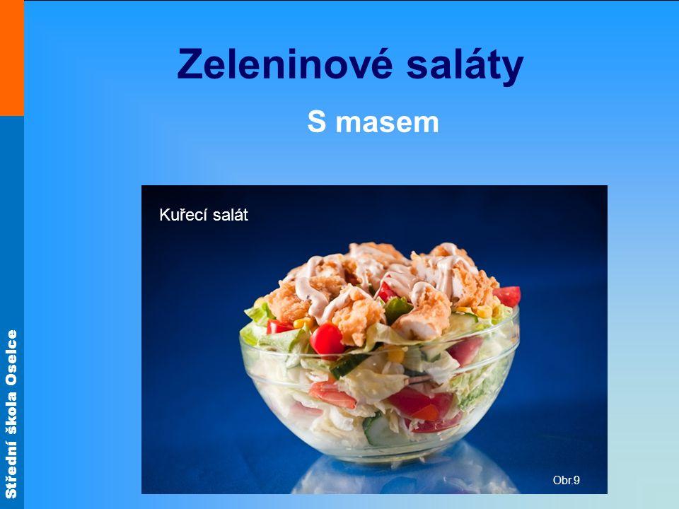 Střední škola Oselce Zeleninové saláty S masem Obr.9 Kuřecí salát
