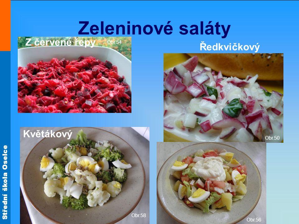 Střední škola Oselce Obr.58 Zeleninové saláty Obr.54 Ředkvičkový Květákový Z červené řepy Obr.50 Obr.56