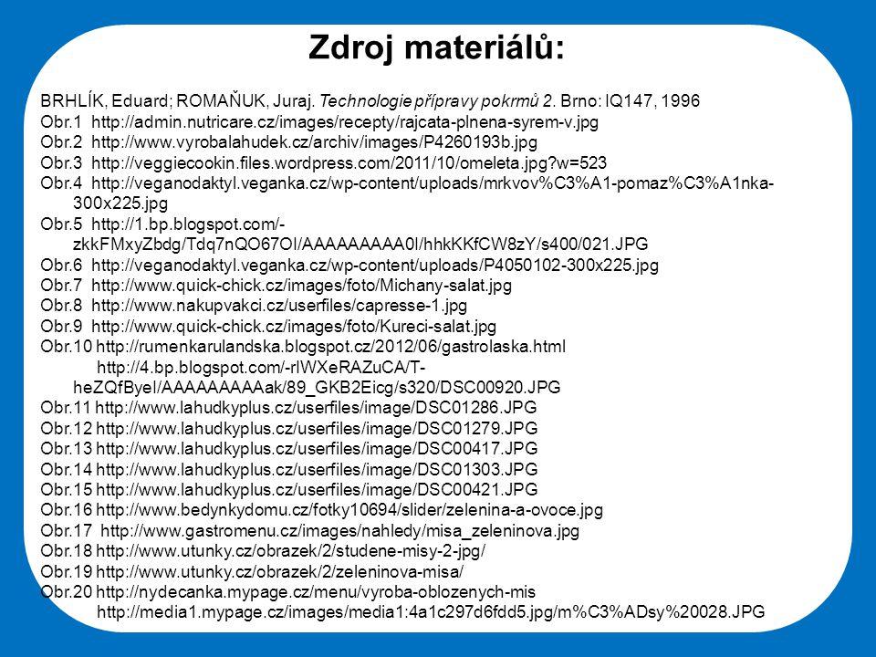 Střední škola Oselce Zdroj materiálů: BRHLÍK, Eduard; ROMAŇUK, Juraj. Technologie přípravy pokrmů 2. Brno: IQ147, 1996 Obr.1 http://admin.nutricare.cz